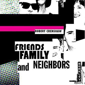 Robert Crenshaw - Friends Family & Neighbors [CD] USA import