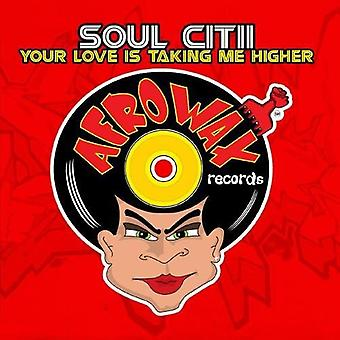 Soul Citii - Your Love Is Taking Me Higher [CD] USA import