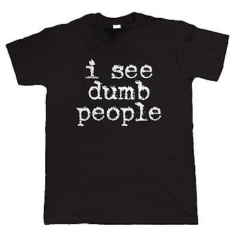 I See Dumb People, Mens Funny Tshirt