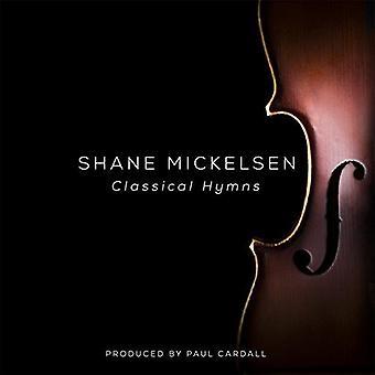 Shane Mickelsen - klassisk salmer [CD] USA import