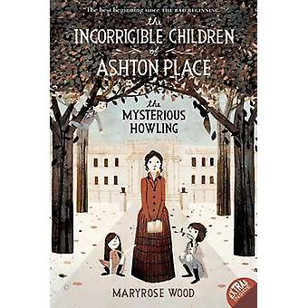 The Incorrigible Children of Ashton Place Book I by Maryrose Wood & Jon Klassen