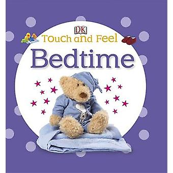 Touch and Feel Bedtime by DK