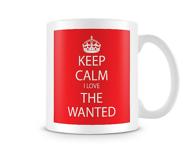 Keep Calm I Love The Wanted Printed Mug