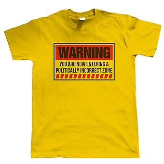 Politically Incorrect Zone, Mens T Shirt