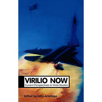 Virilio jetzt - aktuelle Perspektiven in Virilio Studien von John Armitage