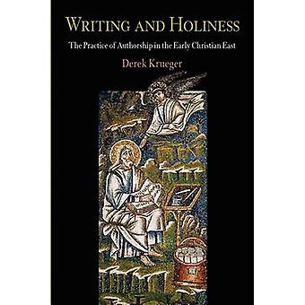 Writing and Holiness - The Practice of Authorship in the Early Christi