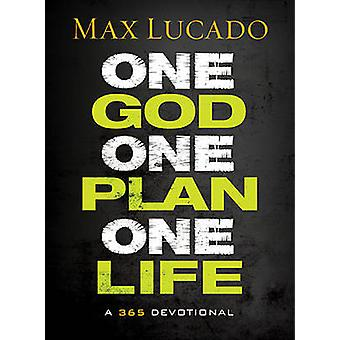 One God - One Plan - One Life - A 365 Devotional by Max Lucado - 97814