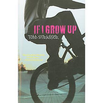 Hvis jeg vokser opp av Todd Strasser - Bestill 9781416994435