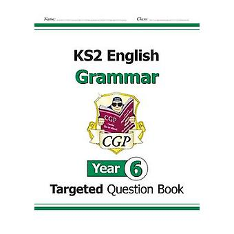KS2 English Targeted Question Book - Grammar - Year 6 by CGP Books - C