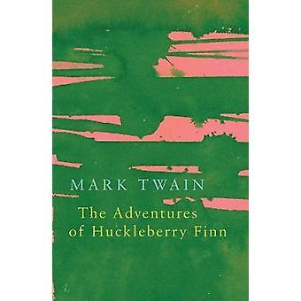 The Adventures of Huckleberry Finn (Legend Classics) by Mark Twain -