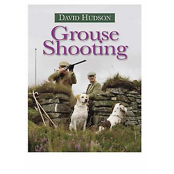 Grouse Shooting by David Hudson - 9781846890239 Book