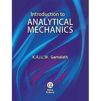 Introduction to Analytical Mechanics by K. A. I. L. W. Gamalath - 978