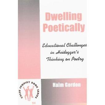 Logement poétiquement - défis éducatifs en o de la pensée de Heidegger