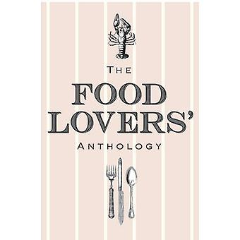 The Food Lovers' Anthology - A Literary Compendium by Bodleian Library