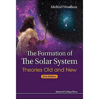 The Formation of the Solar System - Theories Old and New (2nd edition)