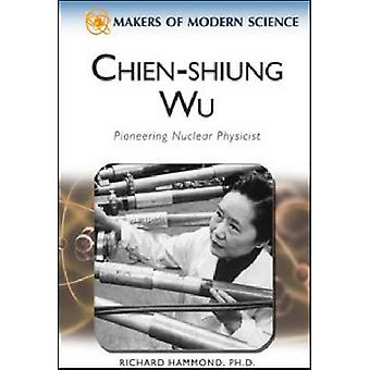 Chien-Shung Wu by Richard Hammond - 9780816061778 Book
