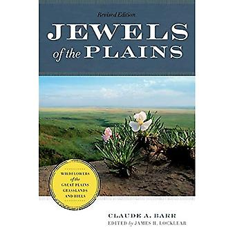 Jewels of the Plains: Wildflowers of the Great Plains Grasslands and Hills