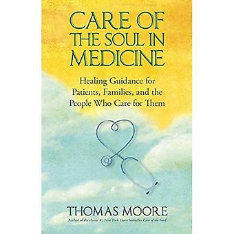 Verzorging van de ziel in de geneeskunde: Healing begeleiding voor patiënten, Families en de mensen die de zorg voor hen