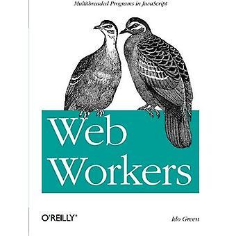 Travailleurs du Web: Les programmes multithread en JavaScript