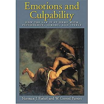 Emotions and Culpability: How the Law Is at Odds with Psychology, Jurors, and Itself (Law and Public Policy: Psychology and the Social Sciences)