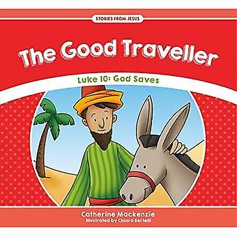 De goede reiziger: Lukas 10: God redt (verhalen van Jezus)