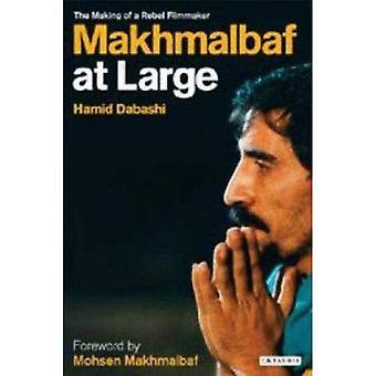 Mohsen Makhmalbaf in het algemeen: het maken van een Rebel Filmmaker