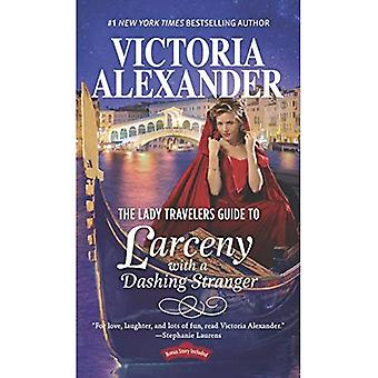 The Lady Travelers Guide to Larceny with a Dashing Stranger (Lady Travelers Guide)