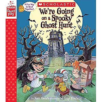 Vi kommer på en kuslig Ghost Hunt (en Storyplay bok) (Storyplay)