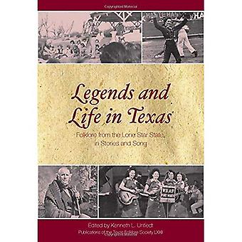 Legends and Life in Texas:� Folklore from the Lone Star State, In Stories and� Song (Publications of the Texas Folklore Society)