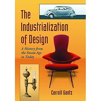 The Industrialization of Design: A History from the Steam Age to Today