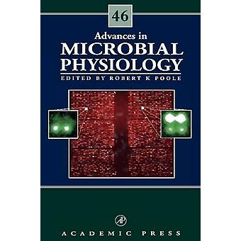 Advances in Microbial Physiology by Poole & Robert K