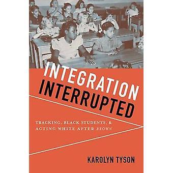 Integração interrompido rastreamento estudantes negros e agindo branco após Brown por Tyson & Richelle