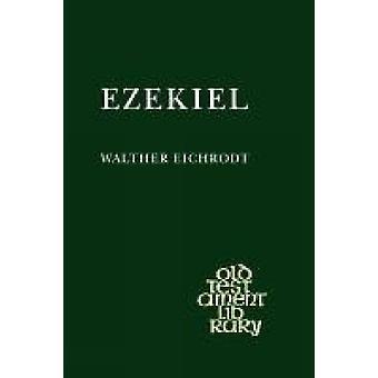 Ezekiel Old Testament Library by Eichrodt & Walther
