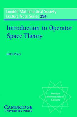Introduction to Operator Space Theory by Pisier & Gilles