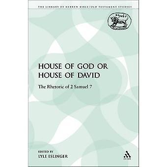 House of God or House of David The Rhetoric of 2 Samuel 7 by Eslinger & Lyle