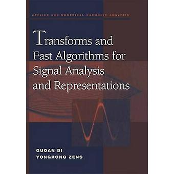 Transforms and Fast Algorithms for Signal Analysis and Representations by Bi & Guoan