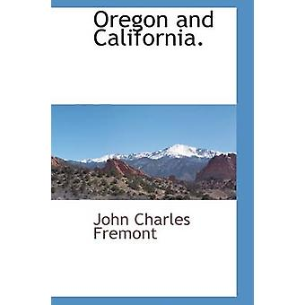 Oregon and California. by Fremont & John Charles