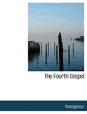 The Fourth Gospel by Anonymous & .