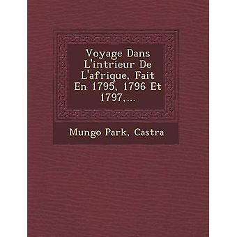 Voyage Dans Lintrieur De Lafrique Fait En 1795 1796 Et 1797... by Park & Mungo