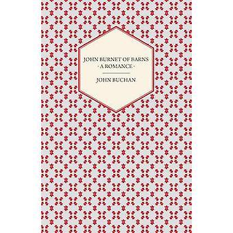 John Burnet of Barns  A Romance by Buchan & John
