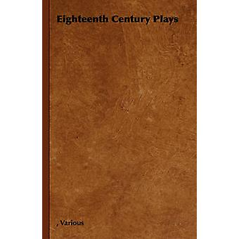 Eighteenth Century Plays by Various