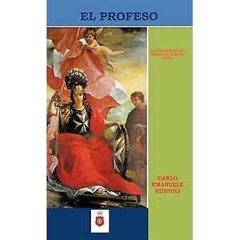 El Profeso Una Epopeya de Un Heroe En La Edad Media by Ruspoli & Carlo Emanuele