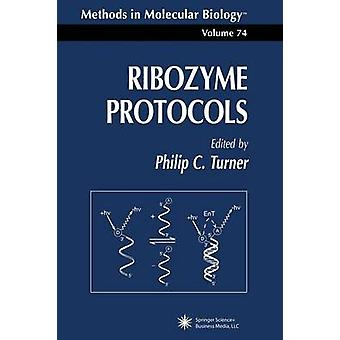 Ribozyme Protocols by Turner & Philip C.