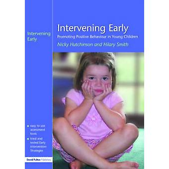 Intervening Early Promoting Positive Behaviour in Young Children by Hutchinson & Nicky