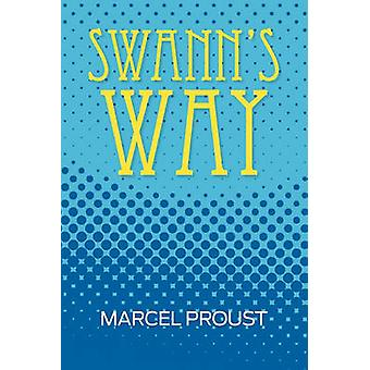 Swanns Way Remembrance of Things Past Volume One by Proust & Marcel
