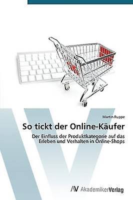 So Tickt Der OnlineKaufer by Ruppe Martin
