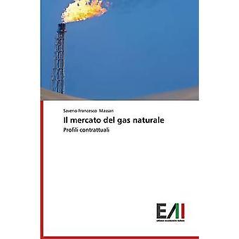 Il Mercato del Gas Naturale by Massari Saverio Francesco