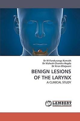 Benign Lesions of the Larynx by Kamath & M. Panduranga