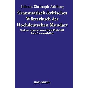 Hochdeutschen de Grammatischkritisches Wrterbuch der Mundart par Johann Christoph Adelung