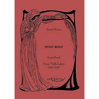 Hugo Wolf by Decsey & Ernst